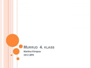 MURRUD 4 KLASS Mariina Kirspuu 2012 PK MITU