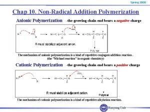 Spring 2008 Chap 10 NonRadical Addition Polymerization Anionic