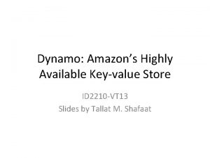 Dynamo Amazons Highly Available Keyvalue Store ID 2210