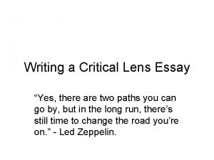 Writing a Critical Lens Essay Yes there are