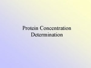 Protein Concentration Determination Quantitative Determination of Proteins There