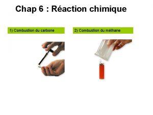 Chap 6 Raction chimique 1 Combustion du carbone