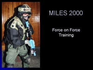 MILES 2000 Force on Force Training MILES 2000