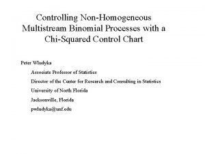 Controlling NonHomogeneous Multistream Binomial Processes with a ChiSquared
