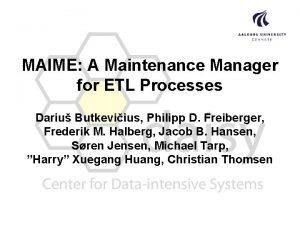 MAIME A Maintenance Manager for ETL Processes Dariu
