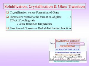 Solidification Crystallization Glass Transition q Crystallization versus Formation