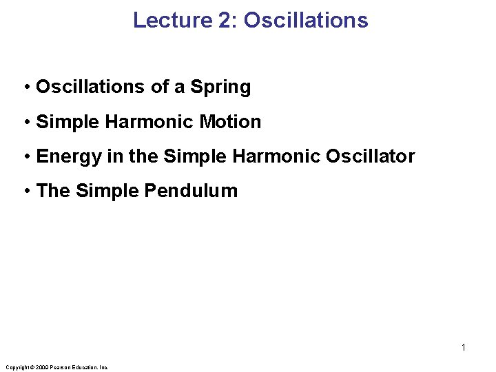 Lecture 2 Oscillations Oscillations of a Spring Simple