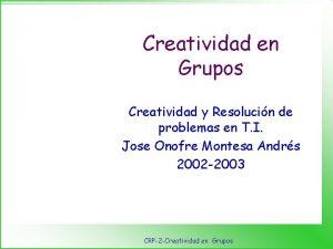 Creatividad en Grupos Creatividad y Resolucin de problemas
