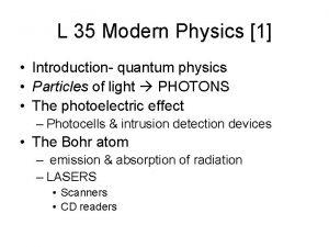 L 35 Modern Physics 1 Introduction quantum physics