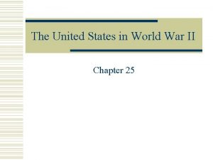 The United States in World War II Chapter