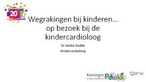 Wegrakingen bij kinderen op bezoek bij de kindercardioloog