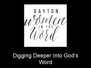 Digging Deeper Into Gods Word Why should we