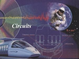 Circuits Reviewing terms Series and Parallel Circuits Key