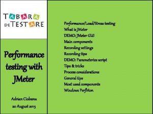 Performance testing with JMeter Adrian Ciobanu 20 August