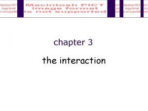 chapter 3 the interaction The Interaction interaction models