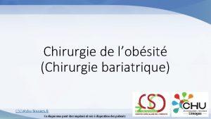 Chirurgie de lobsit Chirurgie bariatrique CSOchulimoges fr Ce