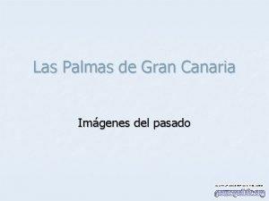 Las Palmas de Gran Canaria Imgenes del pasado