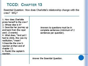 TCCD CHAPTER 13 Essential Question How does Charlottes