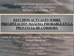 III TALLER SOBRE REGIONALIZACIN DE PRECIPITACIONES MXIMAS ROSARIO