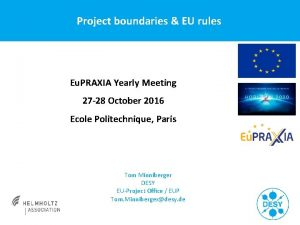 Project boundaries EU rules Eu PRAXIA Yearly Meeting