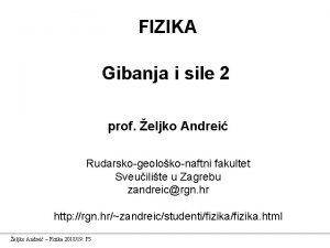 FIZIKA Gibanja i sile 2 prof eljko Andrei