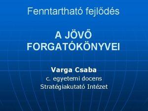 Fenntarthat fejlds A JV FORGATKNYVEI Varga Csaba c