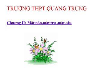TRNG THPT QUANG TRUNG Chng II Mt nn