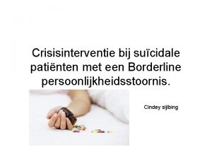 Crisisinterventie bij sucidale patinten met een Borderline persoonlijkheidsstoornis