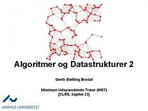 Algoritmer og Datastrukturer 2 Gerth Stlting Brodal Minimum