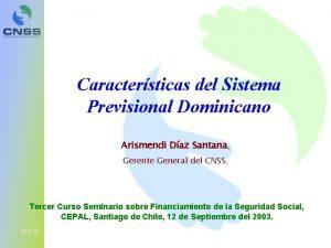 Caractersticas del Sistema Previsional Dominicano Arismendi Daz Santana