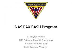 NAS PAX BASH Program LT Clayton Martin NAS