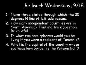 Bellwork Wednesday 918 1 Name three states through