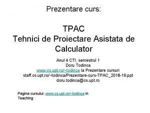 Prezentare curs TPAC Tehnici de Proiectare Asistata de