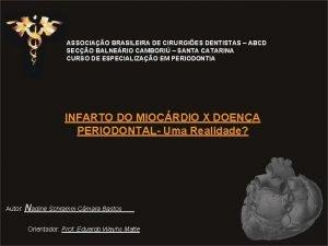 ASSOCIAO BRASILEIRA DE CIRURGIES DENTISTAS ABCD SECO BALNERIO