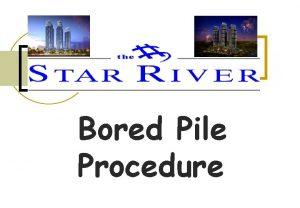 Bored Pile Procedure Content Bored Pile Procedure 1
