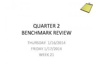 QUARTER 2 BENCHMARK REVIEW THURSDAY 1162014 FRIDAY 1172014