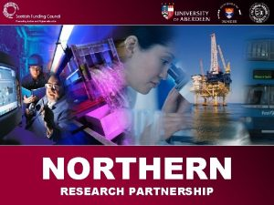 NORTHERN RESEARCH PARTNERSHIP NORTHERN RESEARCH PARTNERSHIP Joint Research