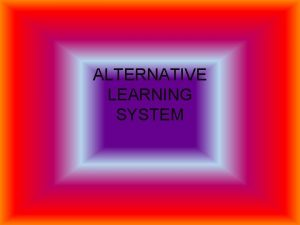 ALTERNATIVE LEARNING SYSTEM Alternative Learning System Is a