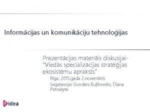 Informcijas un komunikciju tehnoloijas Prezentcijas materils diskusijaiVieds specializcijas