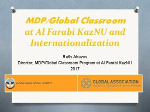 MDPGlobal Classroom at Al Farabi Kaz NU and