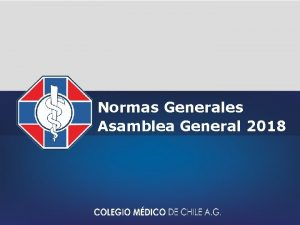 Normas Generales Asamblea General 2018 Asamblea General Puerto