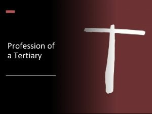 Profession of a Tertiary The Profession of a