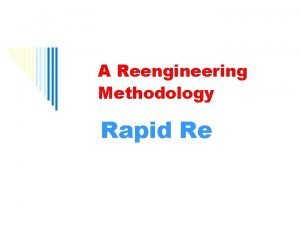 A Reengineering Methodology Rapid Re Introduction The Rapid