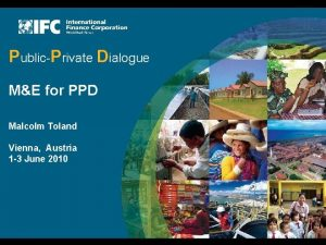 PublicPrivate Dialogue ME for PPD Malcolm Toland Vienna