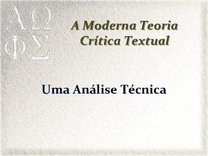 A Moderna Teoria Crtica Textual Uma Anlise Tcnica