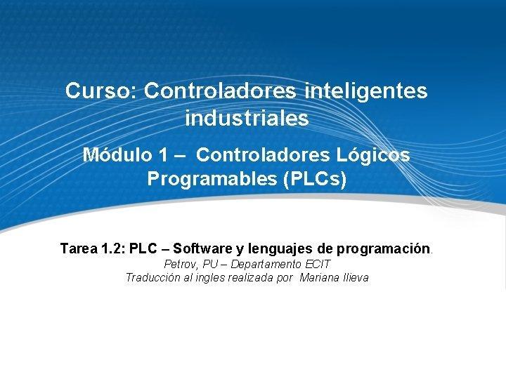 Curso Controladores inteligentes industriales Mdulo 1 Controladores Lgicos