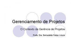 Gerenciamento de Projetos O Contexto da Gerncia de