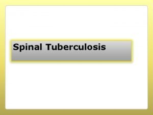 Spinal Tuberculosis INTRODUCTION Evidence of spinal TB dates