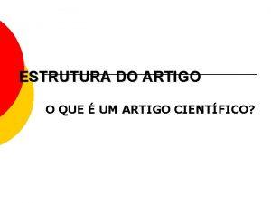 ESTRUTURA DO ARTIGO O QUE UM ARTIGO CIENTFICO