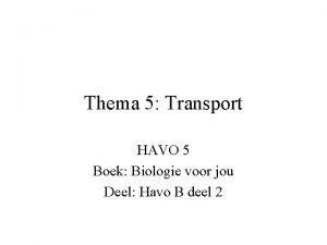 Thema 5 Transport HAVO 5 Boek Biologie voor